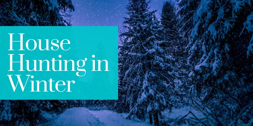 7 Reasons to Start House-Hunting in the Winter